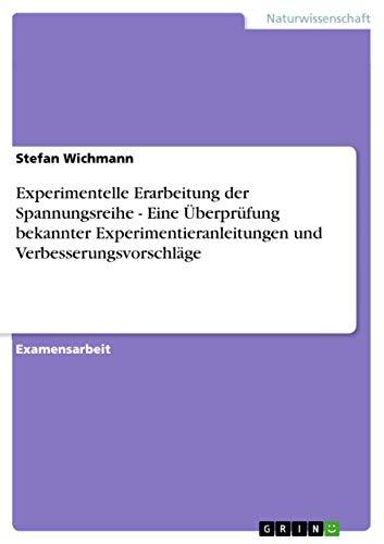 Experimentelle Erarbeitung Der Spannungsreihe - Eine Uberprufung: Wichmann, Stefan