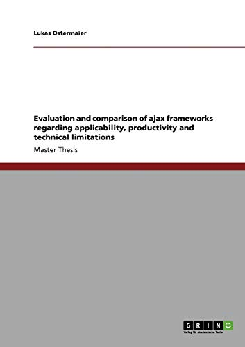 9783638934299: Evaluation and comparison of ajax frameworks regarding applicability, productivity and technical limitations