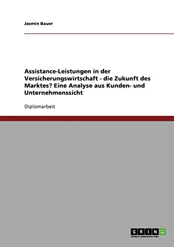 9783638934879: Assistance-Leistungen in der Versicherungswirtschaft. Die Zukunft des Marktes? (German Edition)