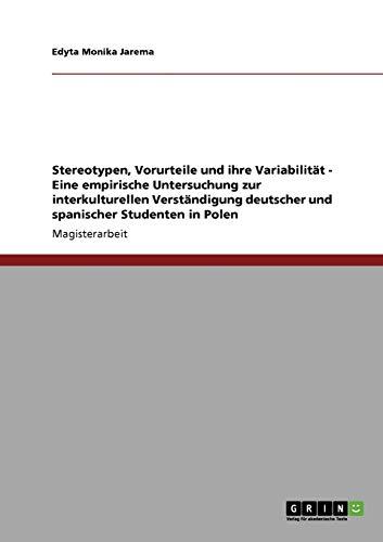 Stereotypen, Vorurteile Und Ihre Variabilitat - Eine Empirische Untersuchung Zur Interkulturellen ...