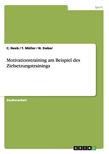 9783638937689: Motivationstraining am Beispiel des Zielsetzungstrainings