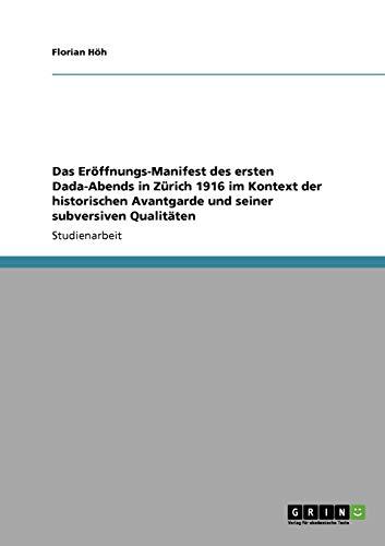 9783638938952: Das Eröffnungs-Manifest des ersten Dada-Abends in Zürich 1916 im Kontext der historischen Avantgarde und seiner subversiven Qualitäten