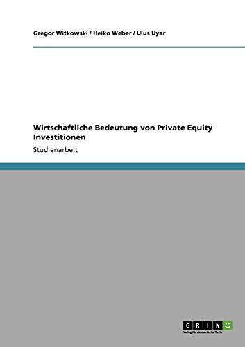 9783638941242: Wirtschaftliche Bedeutung von Private Equity Investitionen (German Edition)