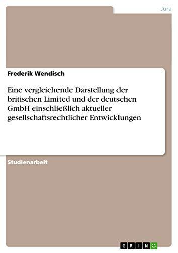 9783638941969: Eine vergleichende Darstellung der britischen Limited und der deutschen GmbH einschließlich aktueller gesellschaftsrechtlicher Entwicklungen (German Edition)