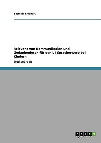 9783638942782: Relevanz von Kommunikation und Gedankenlesen für den L1-Spracherwerb bei Kindern (German Edition)