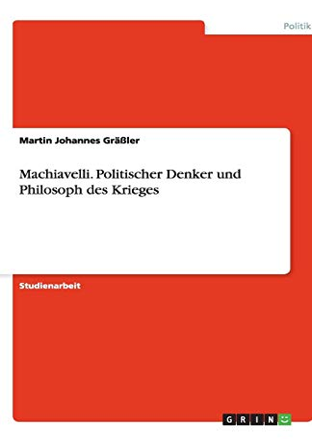 Machiavelli: Martin Johannes Gr Ler
