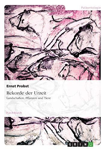 Rekorde Der Urzeit German Edition: Ernst Probst