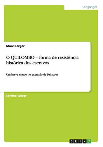 O Quilombo - Forma de Resistencia Historica DOS Escravos: Marc Berger