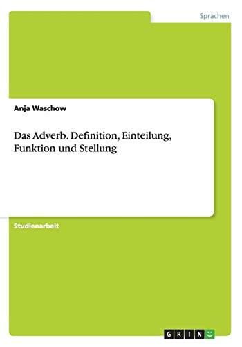 9783638943581: Das Adverb. Definition, Einteilung, Funktion und Stellung (German Edition)