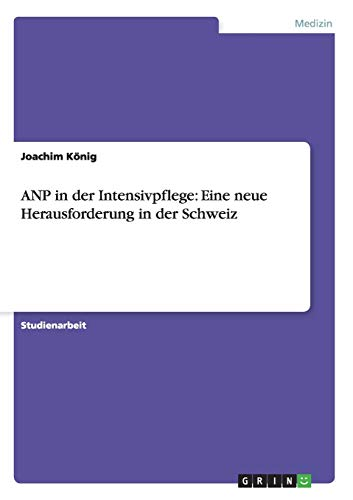 9783638944342: ANP in der Intensivpflege: Eine neue Herausforderung in der Schweiz