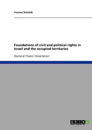 9783638944502: Foundations of civil and political rights in Israel and the occupied territories