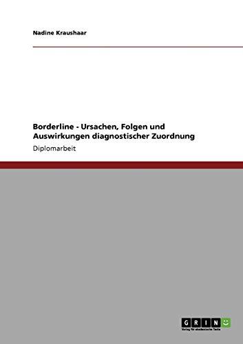 9783638944922: Borderline - Ursachen, Folgen und Auswirkungen diagnostischer Zuordnung