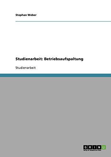 Studienarbeit: Betriebsaufspaltung: Stephan Weber