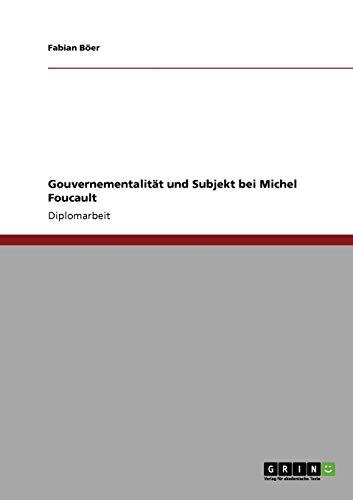 9783638948333: Gouvernementalität und Subjekt bei Michel Foucault (German Edition)