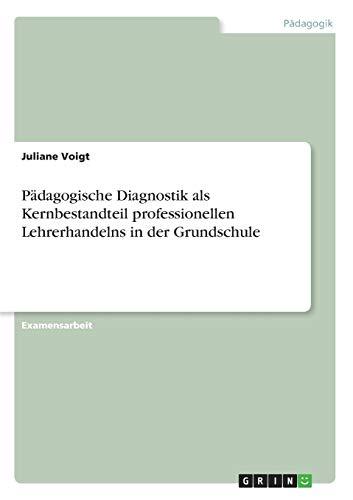 9783638948470: Pädagogische Diagnostik als Kernbestandteil professionellen Lehrerhandelns in der Grundschule
