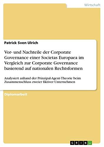 VOR- Und Nachteile Der Corporate Governance Einer Societas Europaea Im Vergleich Zur Corporate ...