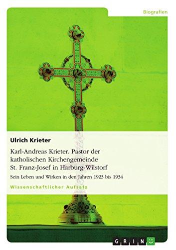 Karl-Andreas Krieter. Pastor der katholischen Kirchengemeinde St. Franz-Josef in Harburg-Wilstorf (...