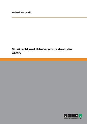 9783638951982: Musikrecht und Urheberschutz durch die GEMA (German Edition)