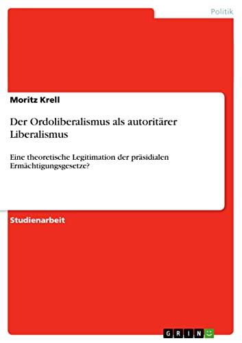 9783638952446: Der Ordoliberalismus als autoritärer Liberalismus (German Edition)