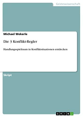 9783638955485: Die 3 Konflikt-Regler (German Edition)