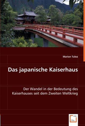 9783639000979: Das japanische Kaiserhaus: Der Wandel in der Bedeutung des Kaiserhauses seit dem Zweiten Weltkrieg (German Edition)