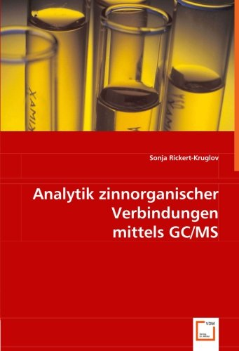 9783639001181: Analytik zinnorganischer Verbindungen mittels GC/MS (German Edition)
