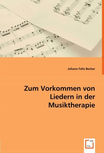 9783639001488: Zum Vorkommen von Liedern in derMusiktherapie