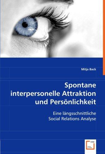 9783639001549: Spontane interpersonelle Attraktion und Pers�nlichkeit: Eine l�ngsschnittliche Social Relations Analyse