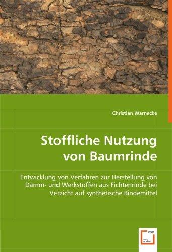 9783639002379: Stoffliche Nutzung von Baumrinde: Entwicklung von Verfahren zur Herstellung von Dämm- und Werkstoffen aus Fichtenrinde bei Verzicht auf synthetische Bindemittel