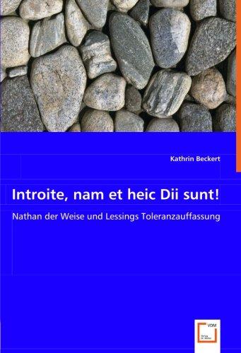 9783639002645: Introite, nam et heic Dii sunt!: Nathan der Weise und Lessings Toleranzauffassung (German Edition)