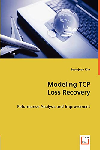 9783639002782: Modeling TCP Loss Recovery: Peformance Analysis and Improvement