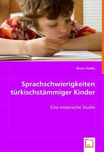 9783639002850: Sprachschwierigkeiten t�rkischst�mmiger Kinder: Eine empirische Studie