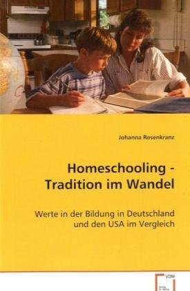 9783639003192: Homeschooling - Tradition im Wandel: Werte in der Bildung in Deutschland und den USA imVergleich