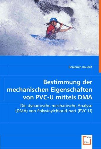 9783639003277: Bestimmung der mechanischen Eigenschaften von PVC-U mittels DMA: Die dynamische mechanische Analyse (DMA) von Polyvinylchlorid-hart (PVC-U)