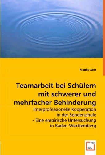 9783639003604: Teamarbeit bei Schülern mit schwerer und mehrfacher Behinderung: Interprofessionelle Kooperation in der Sonderschule - Eine empirische Untersuchung in Baden-Württemberg (German Edition)