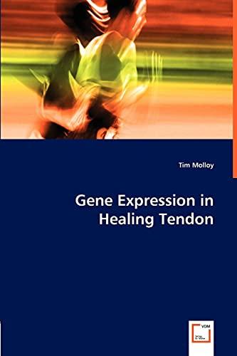 Gene Expression in Healing Tendon: Tim Molloy
