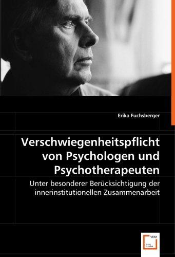 9783639003765: Verschwiegenheitspflicht von Psychologen und Psychotherapeuten: Unter besonderer Berücksichtigung der innerinstitutionellen Zusammenarbeit (German Edition)