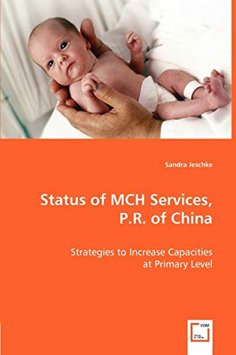 9783639004168: Status of MCH Services, P.R. of China: Strategies to Increase Capacities at Primary Level
