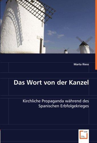 9783639004281: Das Wort von der Kanzel: Kirchliche Propaganda während des Spanischen Erbfolgekrieges (German Edition)