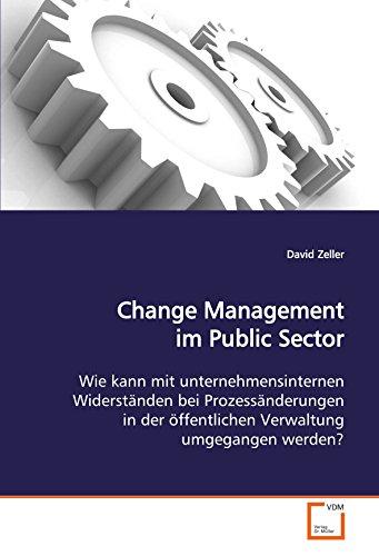 Change Management im Public Sector: Wie kann mit unternehmensinternen Widerständen bei ...