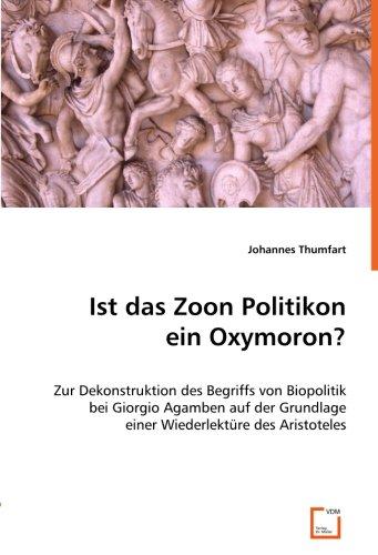 9783639004755: Ist das Zoon Politikon ein Oxymoron?: Zur Dekonstruktion des Begriffs von Biopolitik bei Giorgio Agamben auf der Grundlage einer Wiederlektüre des Aristoteles (German Edition)