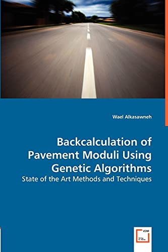 9783639004779: Backcalculation of Pavement Moduli Using Genetic Algorithms: State of the Art Methods and Techniques