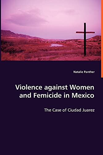 9783639005387: Violence against Women and Femicide in Mexico
