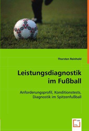 9783639005790: Leistungsdiagnostik im Fußball: Anforderungsprofil, Konditionstests, Diagnostik im Spitzenfußball (German Edition)