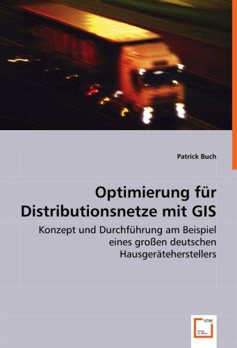 9783639006056: Optimierung für Distributionsnetze mit GIS: Konzept und Durchführung am Beispiel eines großen deutschen Hausgeräteherstellers