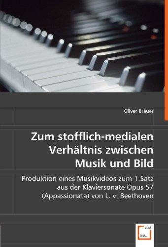 Zum stofflich-medialen Verhältnis zwischen Musik und Bild: Oliver Br�uer