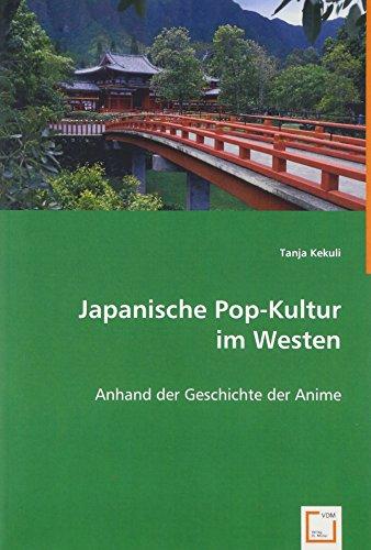 9783639006384: Japanische Pop-Kultur im Westen: Anhand der Geschichte der Anime