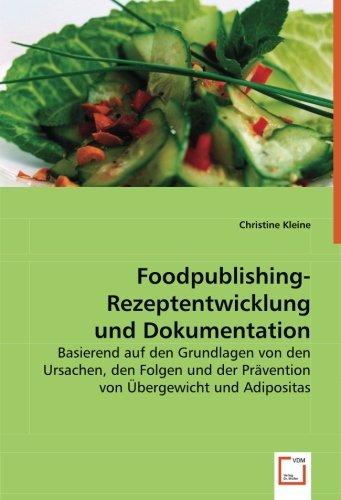 Foodpublishing-Rezeptentwicklung und Dokumentation: Christine Kleine