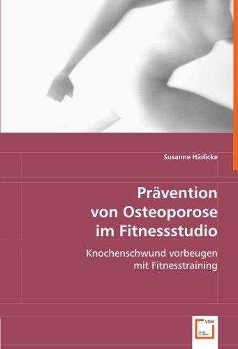 9783639007046: Prävention von Osteoporose im Fitnessstudio: Knochenschwund vorbeugen mit Fitnesstraining