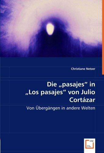 """Die """"pasajes"""" in """"Los pasajes"""" von Julio Cortázar: Mag. Christiane ..."""